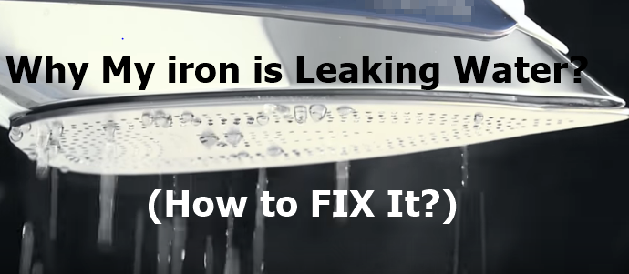 Why Water is leaking fromIron