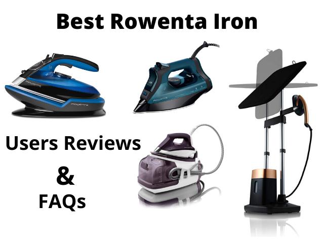 Best Rowenta Steam Iron Reviews