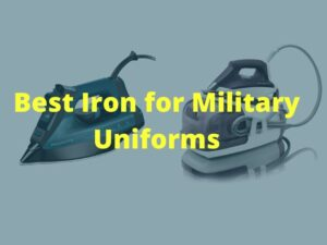 Best Iron for Military Uniforms