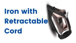 Best Iron with Retractable Cord